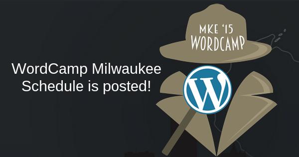 WordCamp Milwaukee Schedule has been Posted!!!